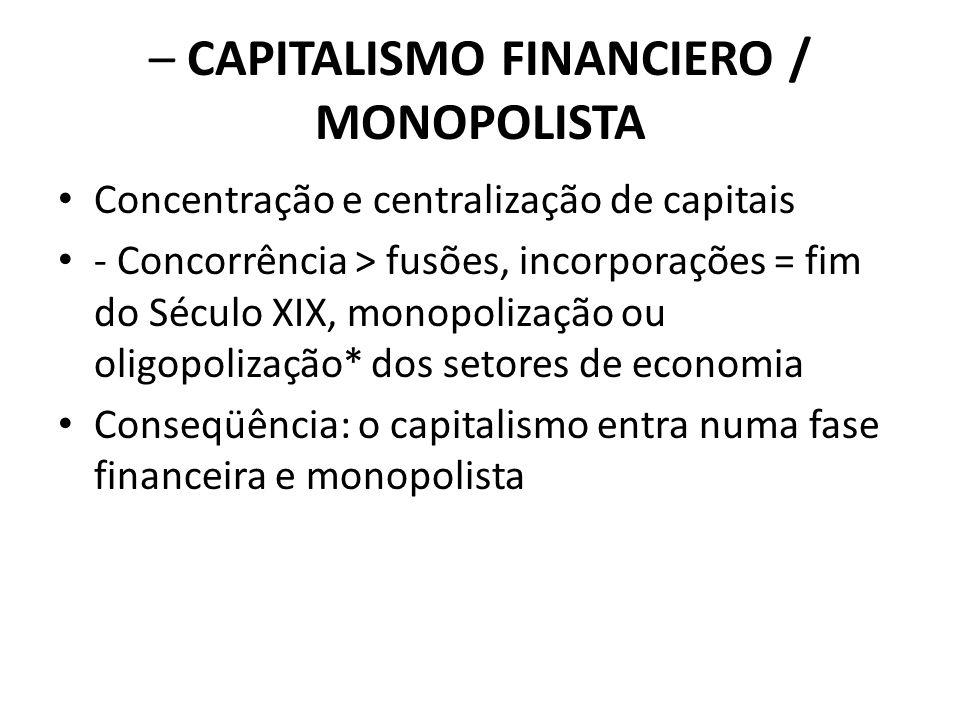 – CAPITALISMO FINANCIERO / MONOPOLISTA