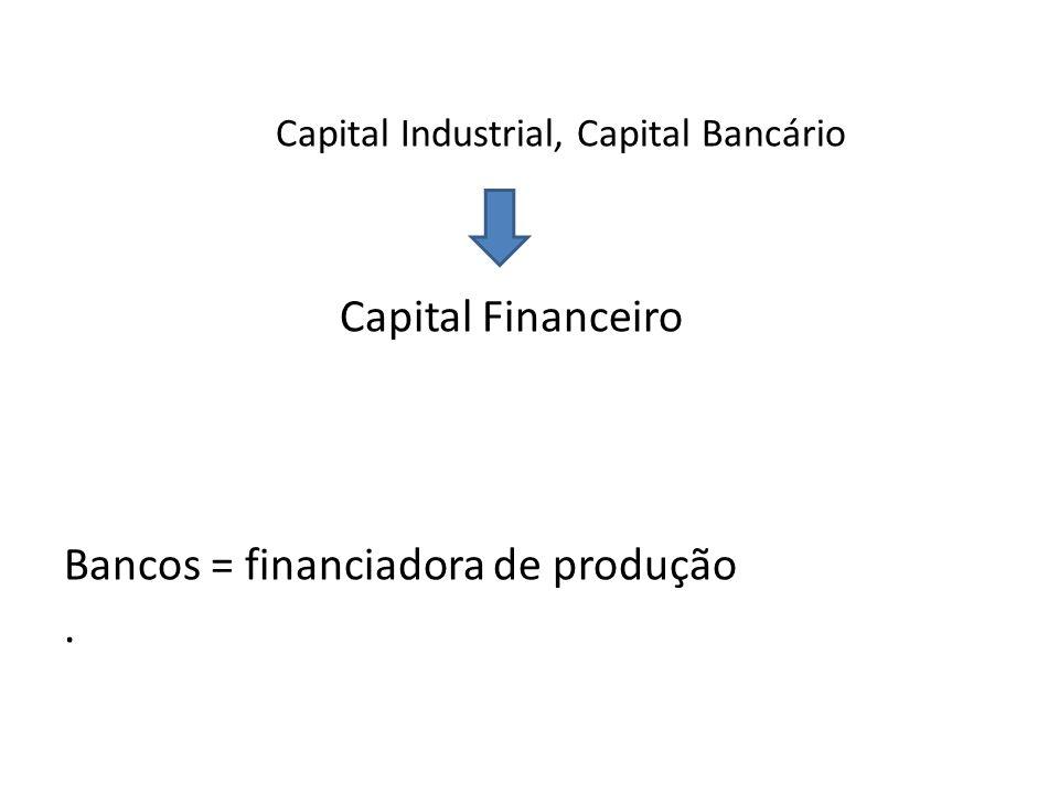 Bancos = financiadora de produção .