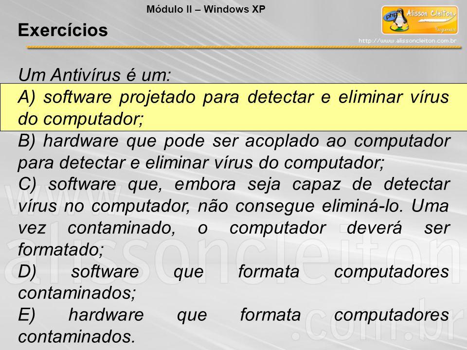 A) software projetado para detectar e eliminar vírus do computador;