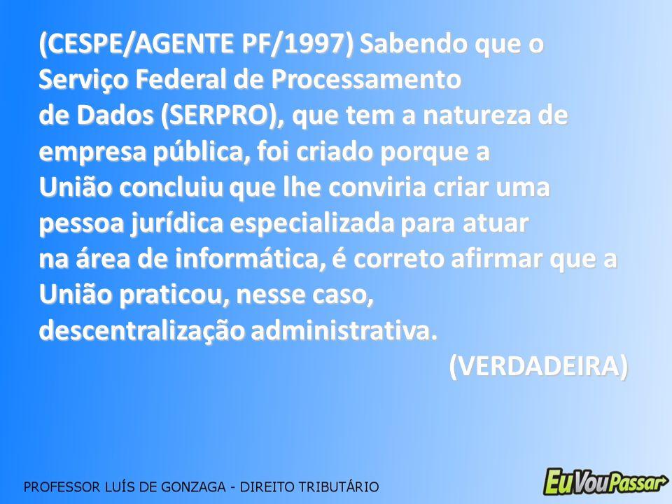 (CESPE/AGENTE PF/1997) Sabendo que o Serviço Federal de Processamento
