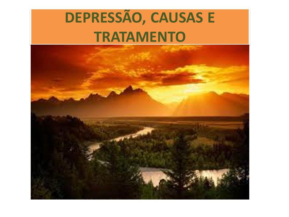 DEPRESSÃO, CAUSAS E TRATAMENTO