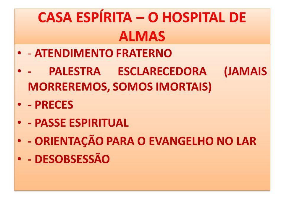 CASA ESPÍRITA – O HOSPITAL DE ALMAS