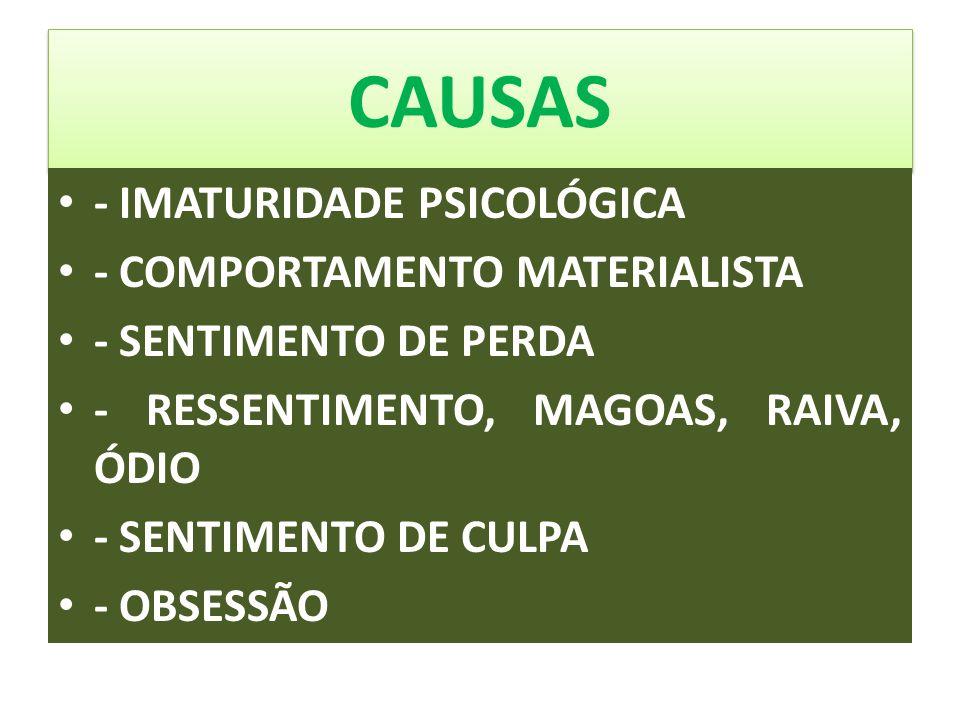 CAUSAS - IMATURIDADE PSICOLÓGICA - COMPORTAMENTO MATERIALISTA