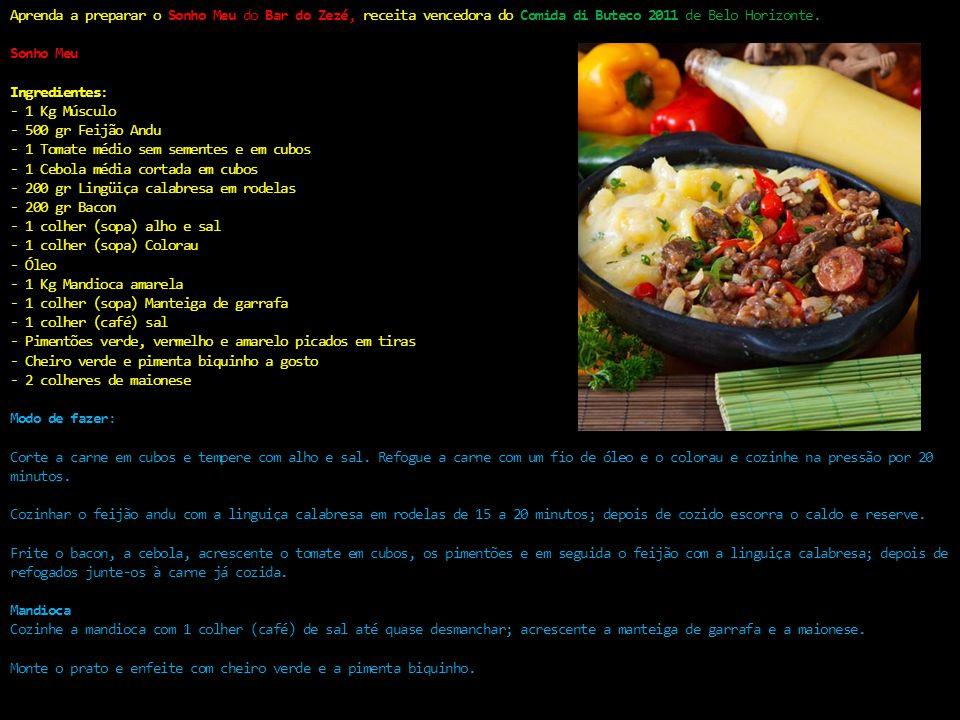 Aprenda a preparar o Sonho Meu do Bar do Zezé, receita vencedora do Comida di Buteco 2011 de Belo Horizonte.