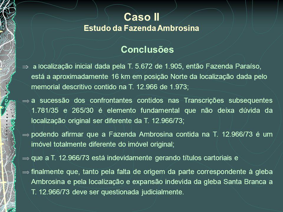 Caso II Estudo da Fazenda Ambrosina