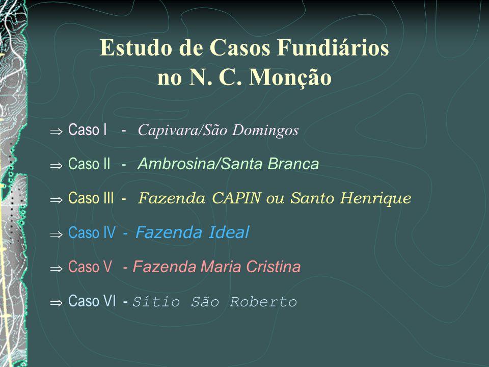 Estudo de Casos Fundiários no N. C. Monção