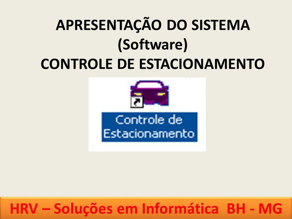 APRESENTAÇÃO DO SISTEMA (Software) CONTROLE DE ESTACIONAMENTO