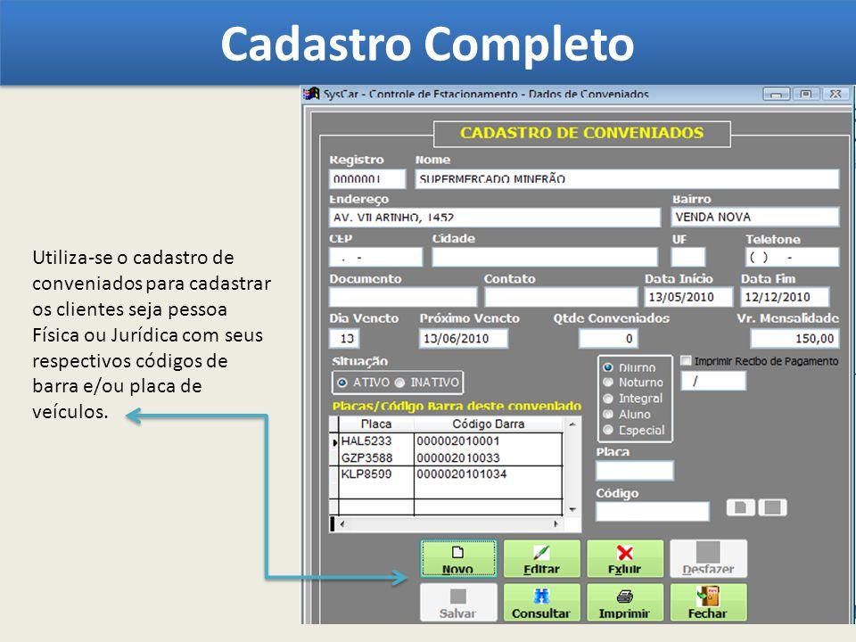 Cadastro Completo Utiliza-se o cadastro de conveniados para cadastrar os clientes seja pessoa.