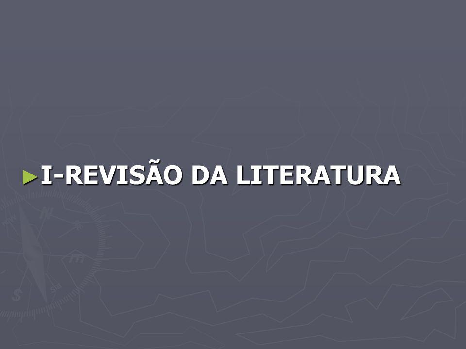 I-REVISÃO DA LITERATURA
