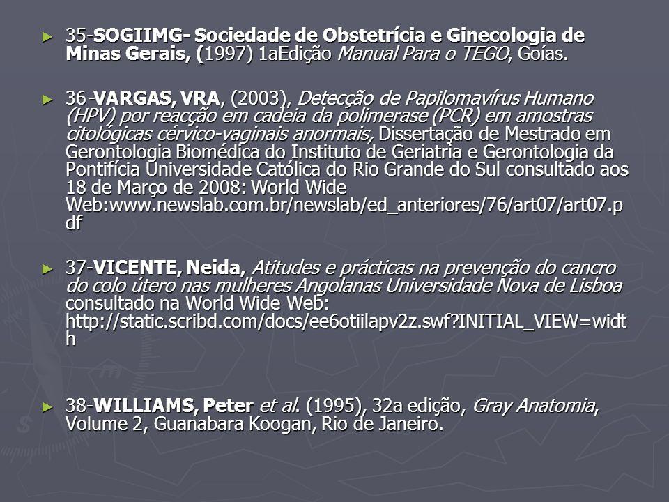 35-SOGIIMG- Sociedade de Obstetrícia e Ginecologia de Minas Gerais, (1997) 1aEdição Manual Para o TEGO, Goías.
