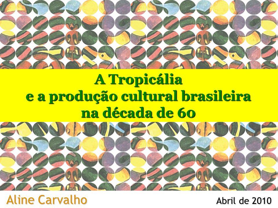 e a produção cultural brasileira