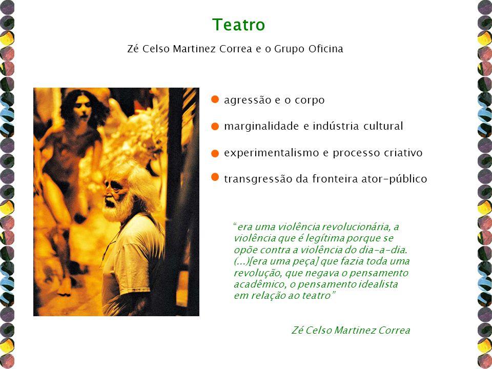 Teatro agressão e o corpo marginalidade e indústria cultural