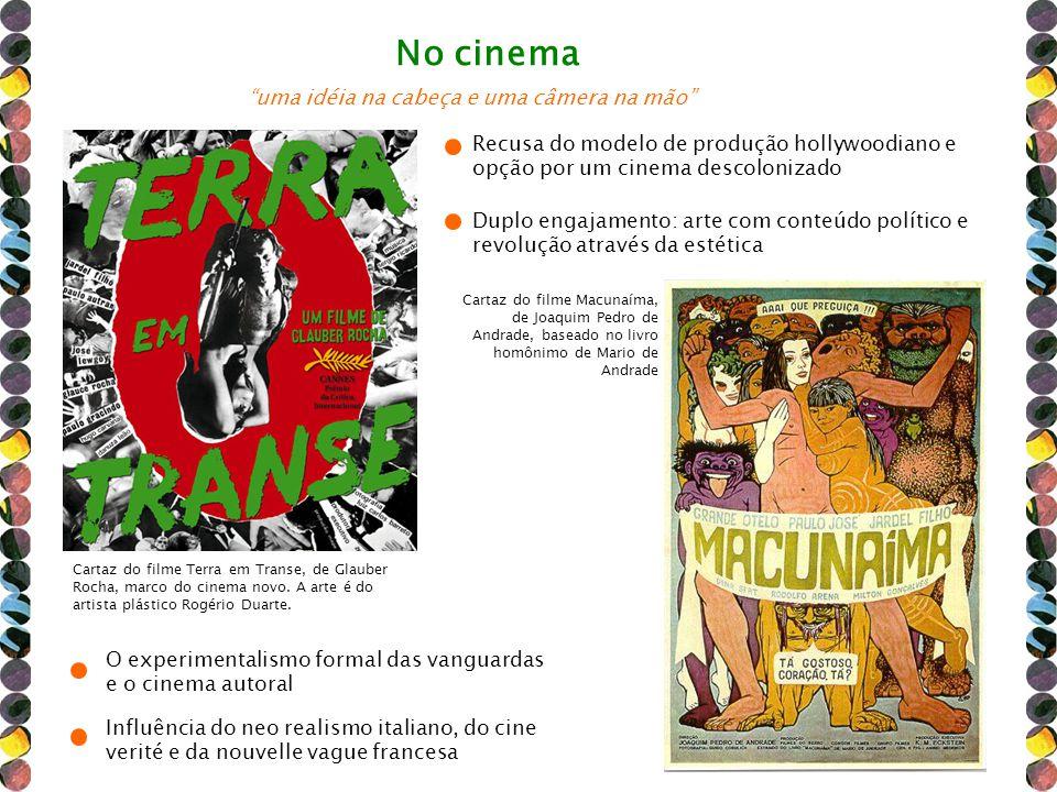 No cinema uma idéia na cabeça e uma câmera na mão