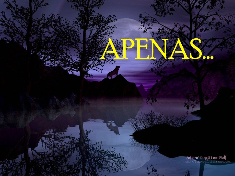 APENAS...