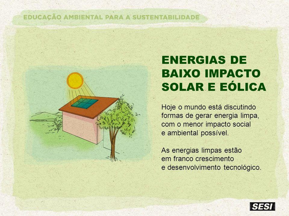 ENERGIAS DE BAIXO IMPACTO SOLAR E EÓLICA