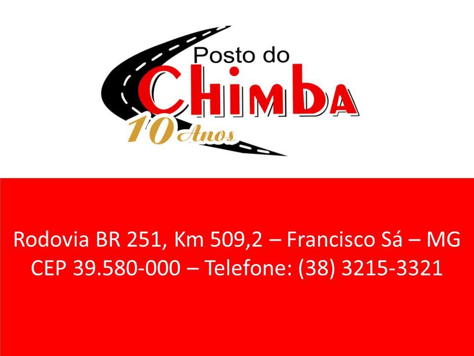Rodovia BR 251, Km 509,2 – Francisco Sá – MG CEP 39