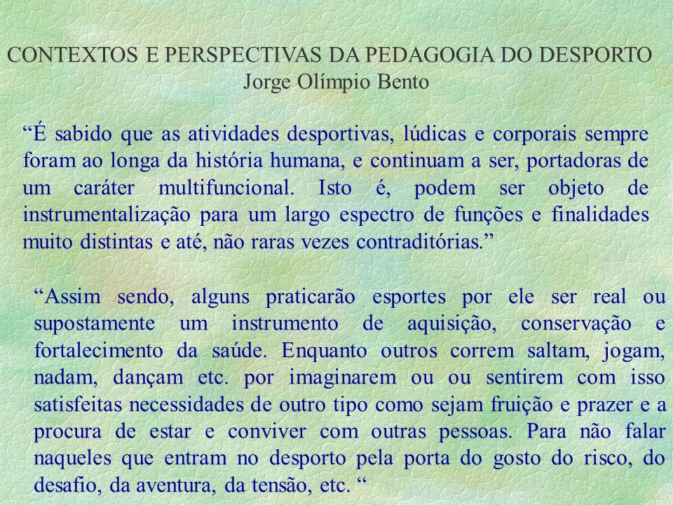 CONTEXTOS E PERSPECTIVAS DA PEDAGOGIA DO DESPORTO