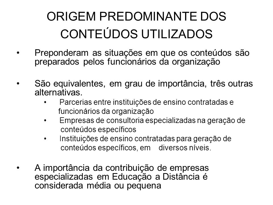 ORIGEM PREDOMINANTE DOS CONTEÚDOS UTILIZADOS