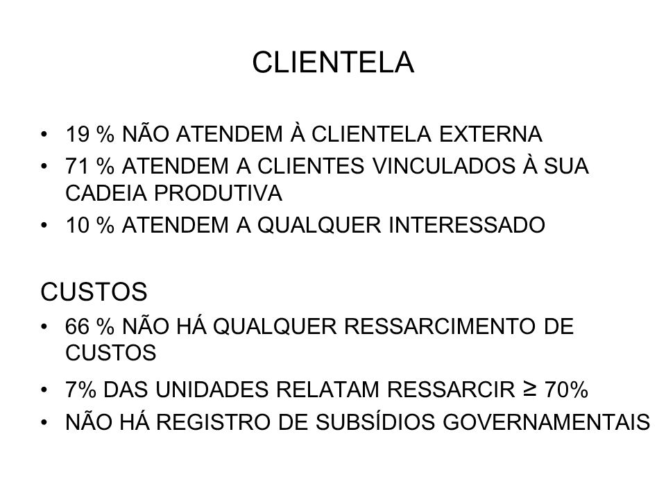 CLIENTELA CUSTOS 19 % NÃO ATENDEM À CLIENTELA EXTERNA