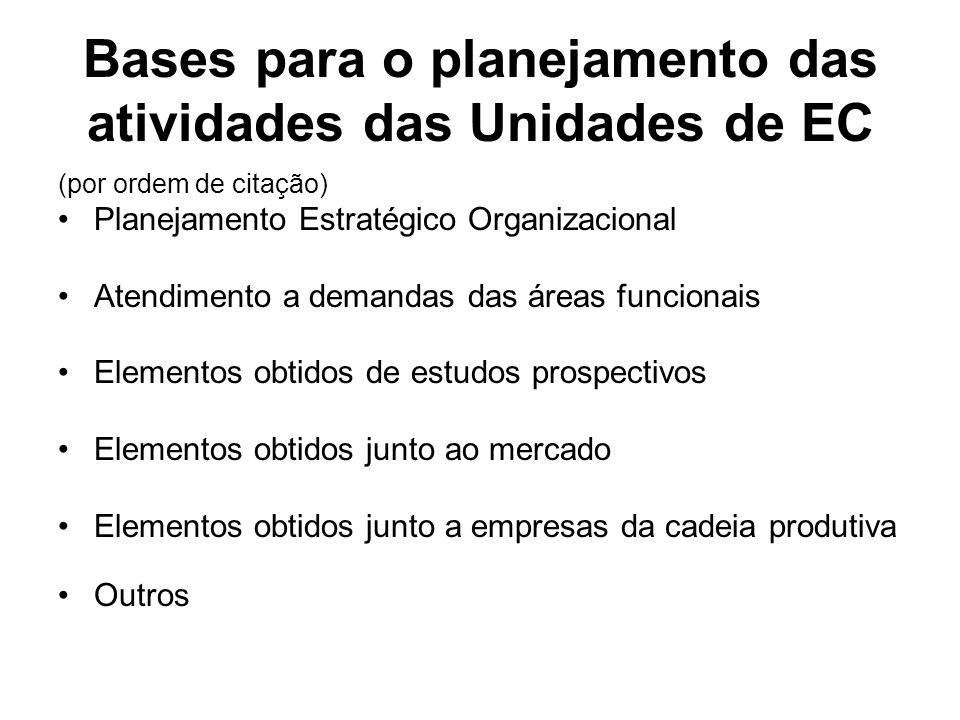Bases para o planejamento das atividades das Unidades de EC