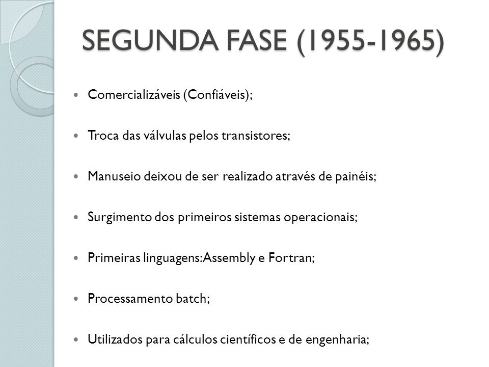 SEGUNDA FASE (1955-1965) Comercializáveis (Confiáveis);
