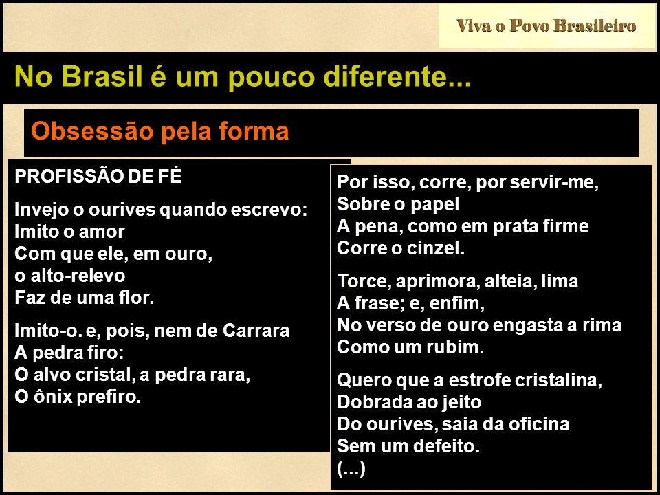 No Brasil é um pouco diferente...