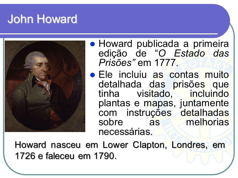John Howard Howard publicada a primeira edição de O Estado das Prisões em 1777.