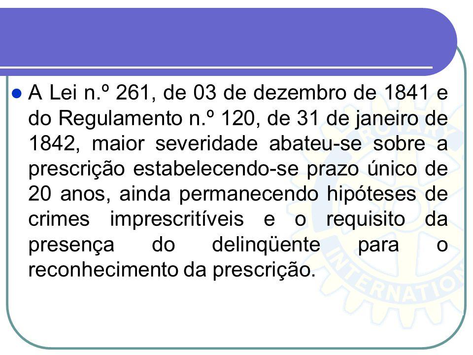 A Lei n. º 261, de 03 de dezembro de 1841 e do Regulamento n