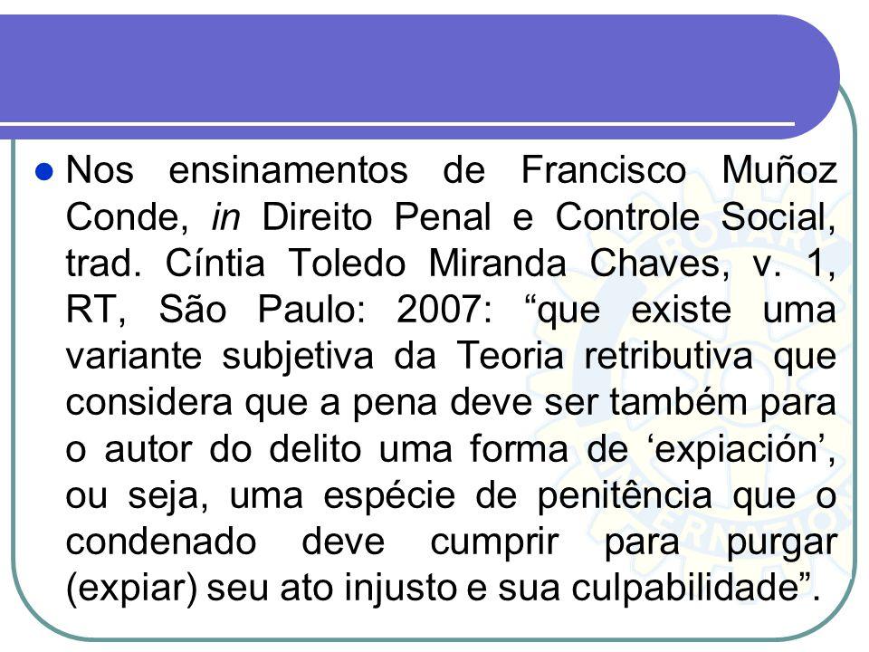 Nos ensinamentos de Francisco Muñoz Conde, in Direito Penal e Controle Social, trad.