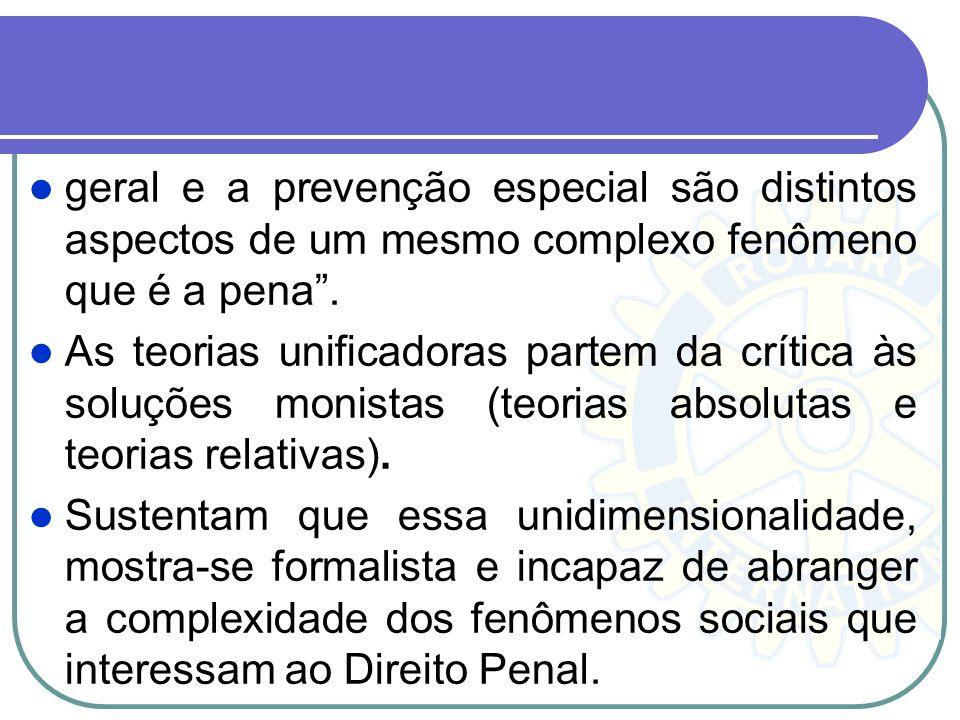 geral e a prevenção especial são distintos aspectos de um mesmo complexo fenômeno que é a pena .