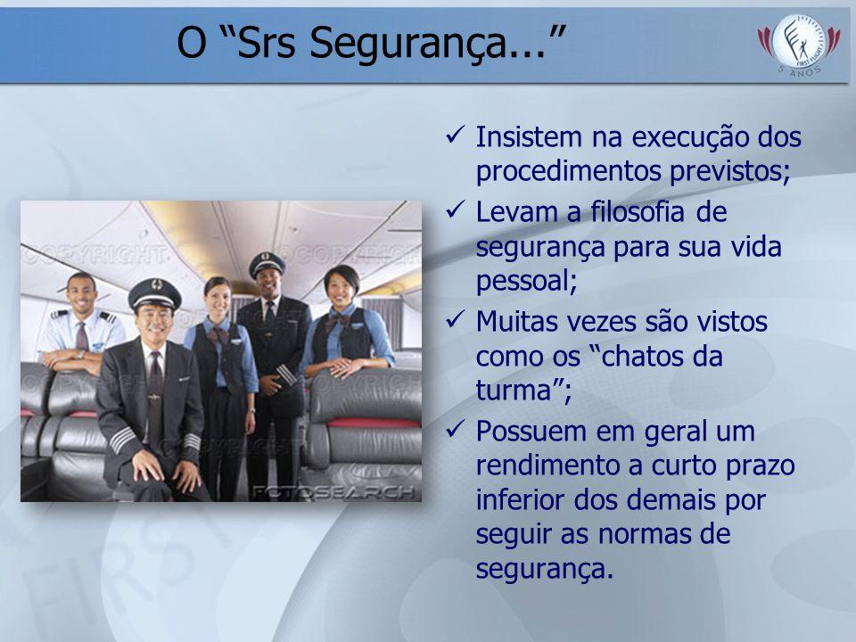 O Srs Segurança... Insistem na execução dos procedimentos previstos;