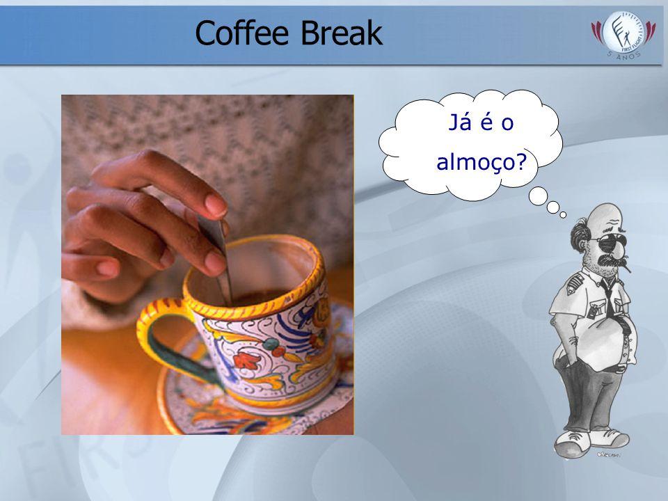 Coffee Break Já é o almoço