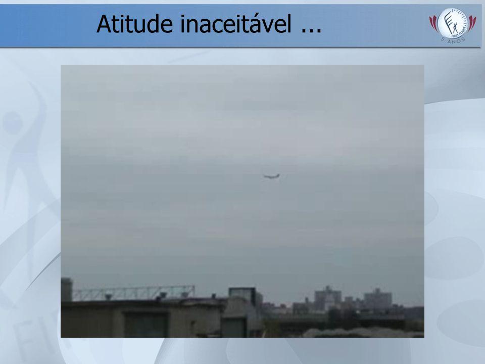 Atitude inaceitável ...