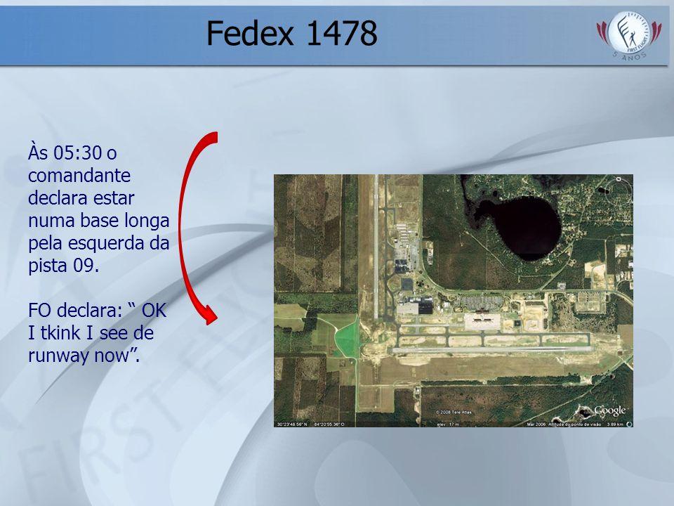 Fedex 1478 Às 05:30 o comandante declara estar numa base longa pela esquerda da pista 09.