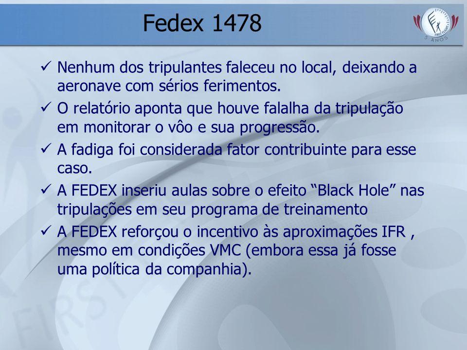 Fedex 1478 Nenhum dos tripulantes faleceu no local, deixando a aeronave com sérios ferimentos.