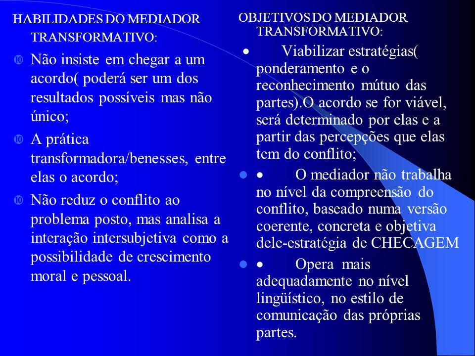 A prática transformadora/benesses, entre elas o acordo;