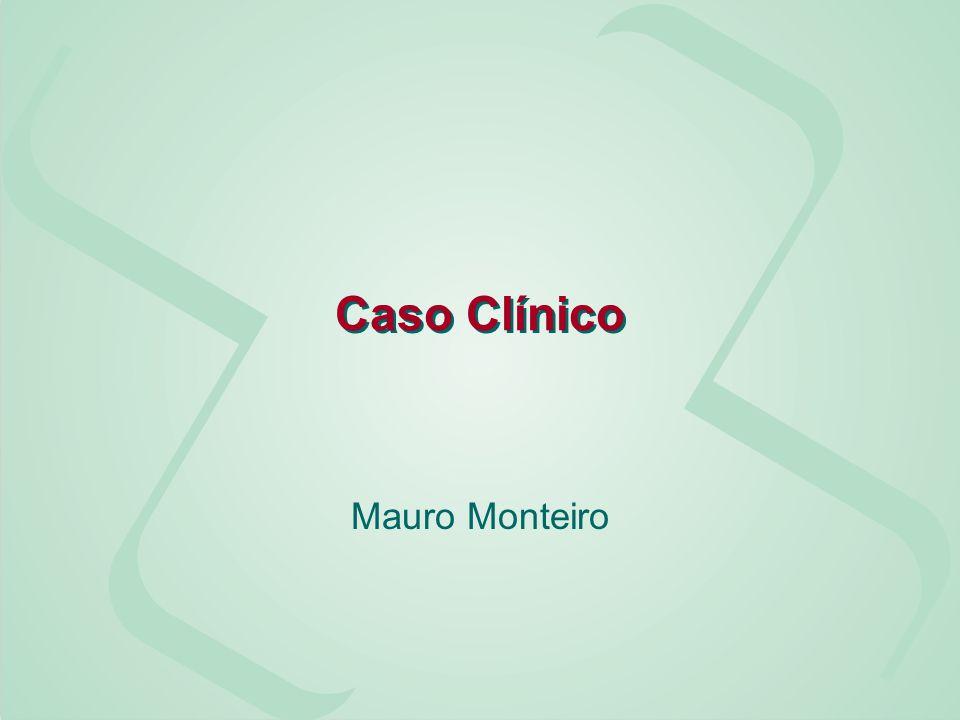 Caso Clínico Mauro Monteiro