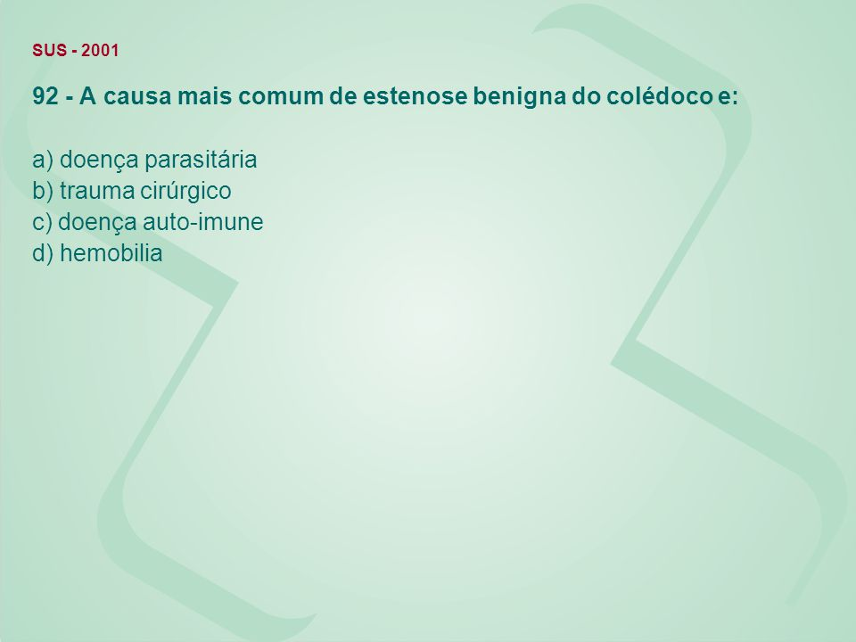 92 - A causa mais comum de estenose benigna do colédoco e: