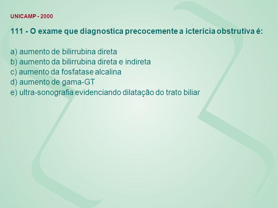 111 - O exame que diagnostica precocemente a icterícia obstrutiva é: