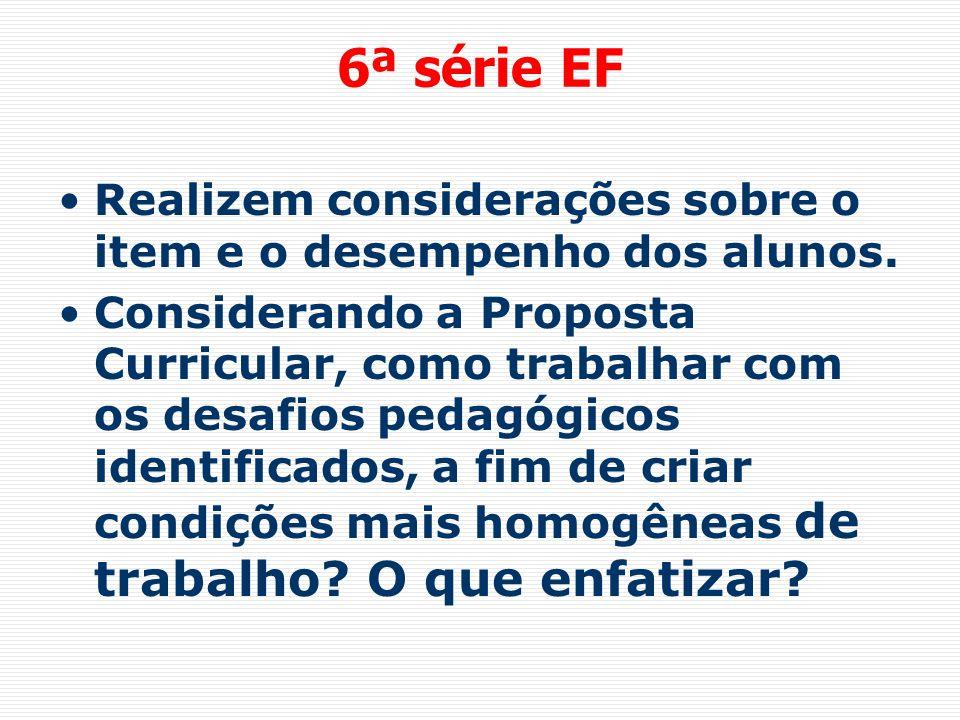 6ª série EF Realizem considerações sobre o item e o desempenho dos alunos.