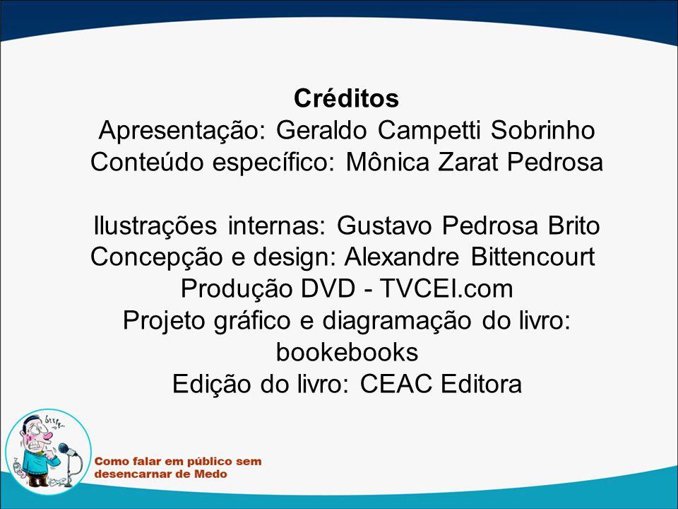 Créditos Apresentação: Geraldo Campetti Sobrinho