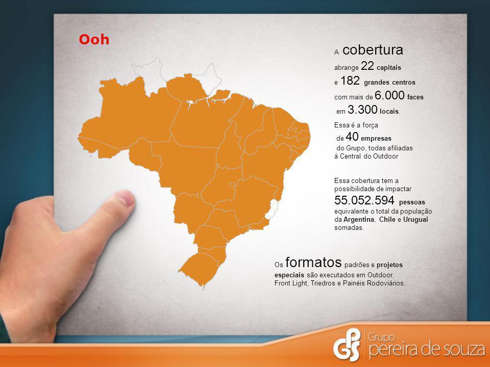 Ooh A cobertura abrange 22 capitais e 182 grandes centros