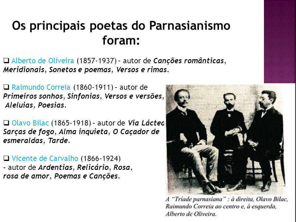 Os principais poetas do Parnasianismo foram: