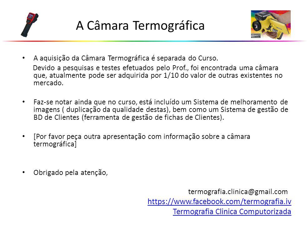 A Câmara Termográfica https://www.facebook.com/termografia.iv
