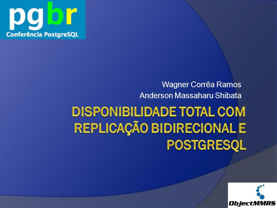 DISPONIBILIDADE TOTAL COM REPLICAÇÃO BIDIRECIONAL E POSTGRESQL