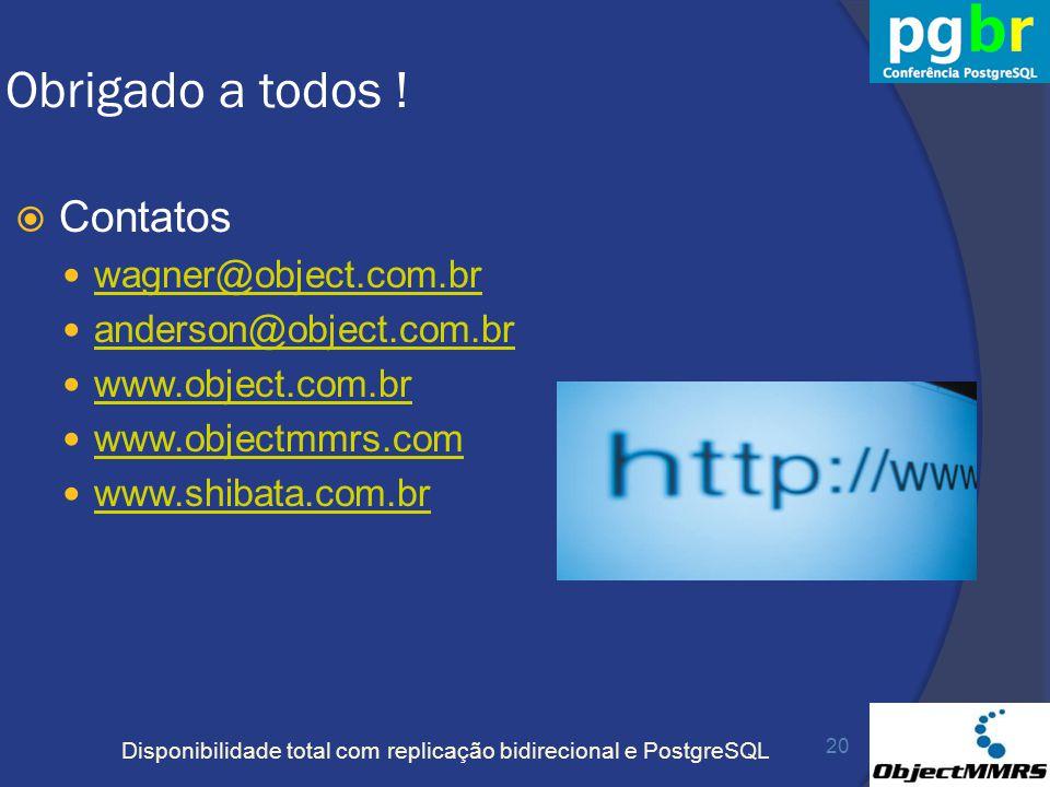 Obrigado a todos ! Contatos wagner@object.com.br