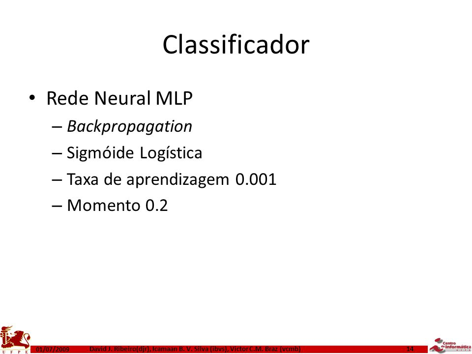 Classificador Rede Neural MLP Backpropagation Sigmóide Logística