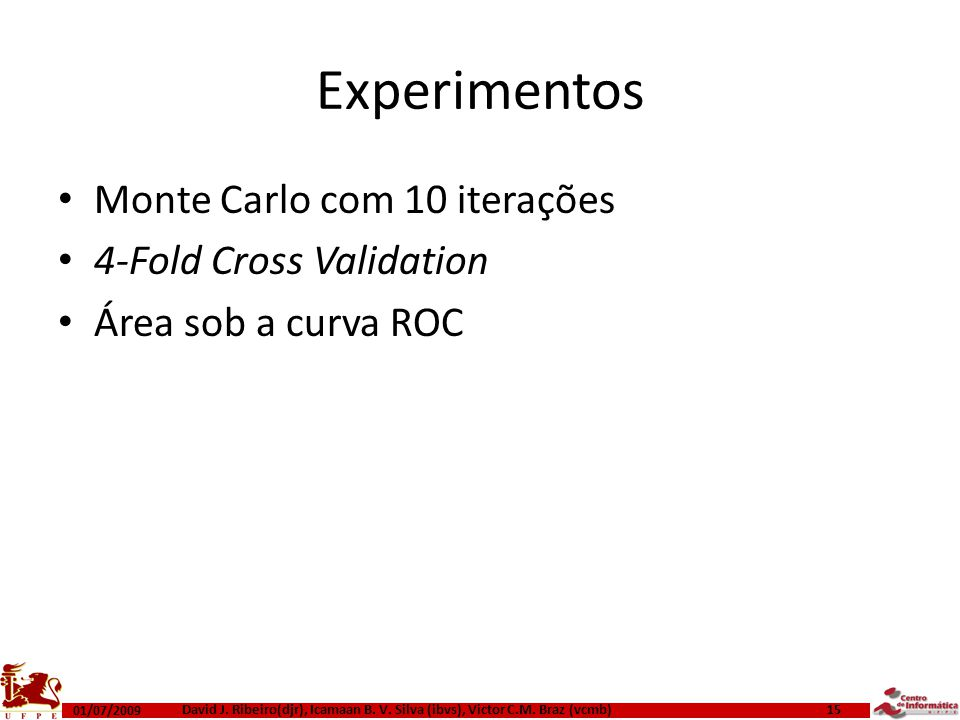 Experimentos Monte Carlo com 10 iterações 4-Fold Cross Validation