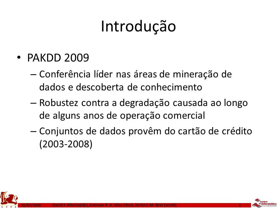 Introdução PAKDD 2009. Conferência líder nas áreas de mineração de dados e descoberta de conhecimento.