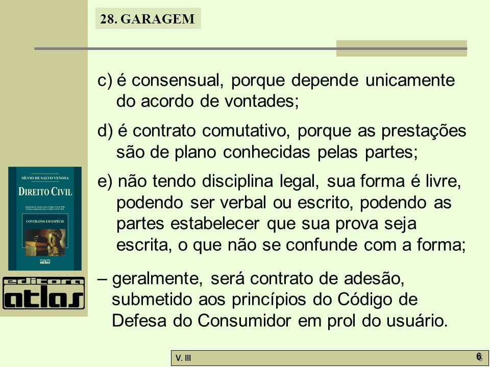 c) é consensual, porque depende unicamente do acordo de vontades;